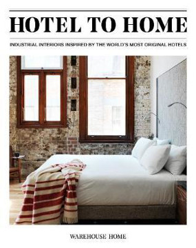 Picture of Hotel to Home: Industrial Interiors from the World's Most Original Hotels