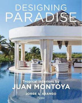 Picture of Designing Paradise: Juan Montoya