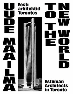 Picture of To The New World - Estonian Architects In Toront