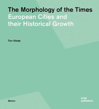 Picture of Morphology of Times: European Cities and Their Historical Growth