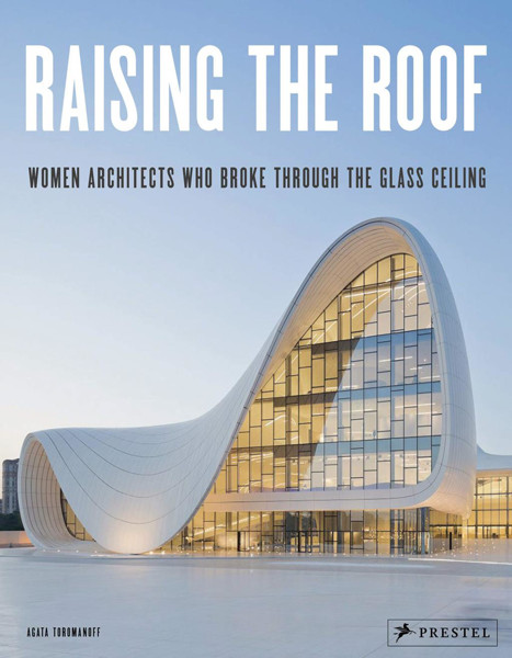 Picture of Raising the Roof: Women Architects Who Broke Through the Glass Ceiling