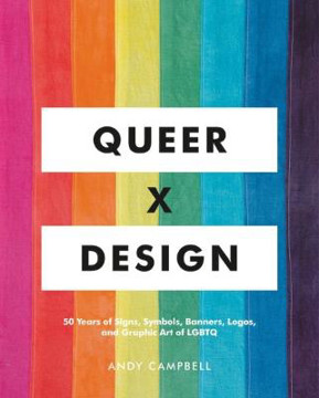 Picture of Queer X Design: 50 Years of Signs, Symbols, Banners, Logos, and Graphic Art of LGBTQ