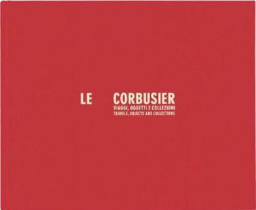 Picture of Le Corbusier. Travels, Objects And Collections