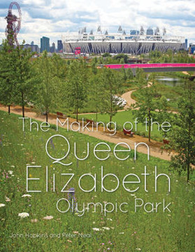 Picture of The Making of the Queen Elizabeth Olympic Park