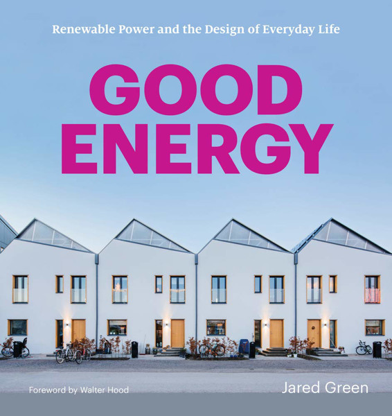 Picture of Good Energy: Renewable Power and the Design of Everyday Life