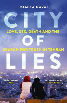 Picture of City of Lies: Love, Sex, Death and  the Search for Truth in Tehran