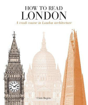 Picture of How to Read London: A crash course in London Architecture