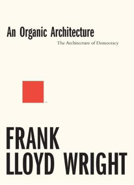 Picture of An Organic Architecture: The Architecture of Democracy: 2017