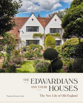 Picture of Edwardians and their Houses: The New Life of Old England