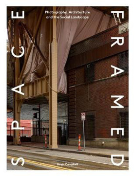Picture of Space Framed: Photography, Architecture and the Social Landscape