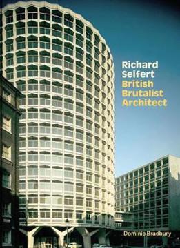 Picture of Richard Seifert: British Brutalist Architect