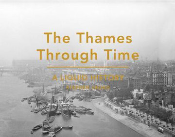 Picture of The Thames Through Time: A Liquid History