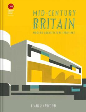 Picture of Mid-Century Britain: Modern Architecture 1938-1963