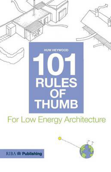 Picture of 101 Rules of Thumb for Low Energy Architecture
