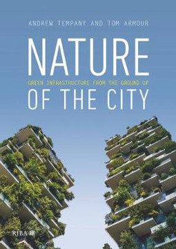Picture of Nature of the City: Green Infrastructure from the Ground Up