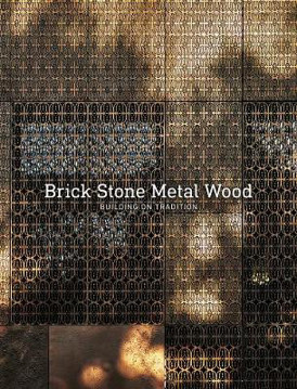 Picture of Building on Tradition: Brick Stone Metal Wood