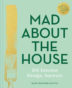 Picture of Mad About the House: 101 Interior Design Answers