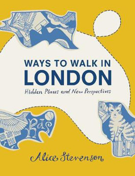 Picture of Ways to Walk in London: Hidden Places and New Perspectives