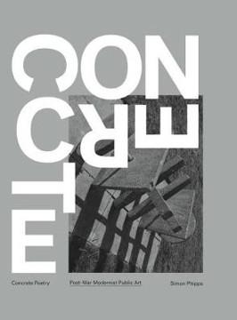 Picture of Concrete Poetry: Post-War Modernist Public Art