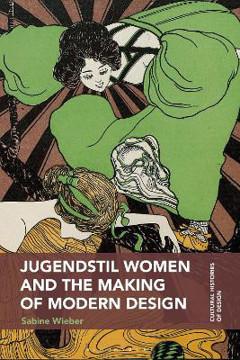 Picture of Jugendstil Women and the Making of Modern Design