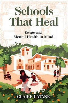 Picture of Schools That Heal: Design with Mental Health in Mind