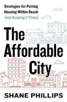 Picture of Affordable City: Strategies for Putting Housing Within Reach (and Keeping It There)