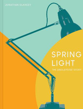 Picture of Spring Light: The Anglepoise (R) Story