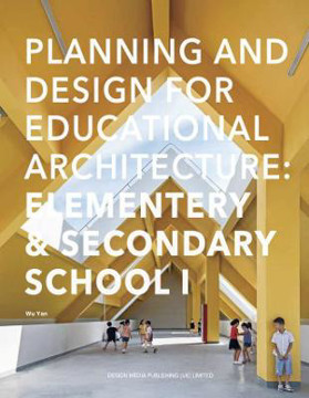 Picture of Primary & Secondary School I: Planning and Design for Educational Architecture