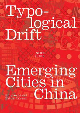 Picture of Typological Drift: Emerging Cities in China