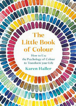 Picture of The Little Book of Colour: How to Use the Psychology of Colour to Transform Your Life