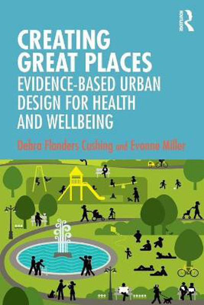 Picture of Creating Great Places: Evidence-based Urban Design for Health and Wellbeing