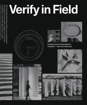 Picture of Verify in Field: Projects and Coversations Hoeweler + Yoon Architecture