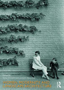 Picture of Women, Modernity, and Landscape Architecture