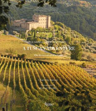 Picture of A Tuscan Adventure: Castello di Potentino: The Restoration of a Castle