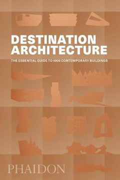 Picture of Destination Architecture: The Essential Guide to 1000 Contemporary Buildings
