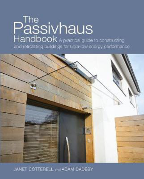 Picture of The Passivhaus Handbook: A Practical Guide to Constructing and Retrofitting Buildings for Ultra-Low Energy Performance