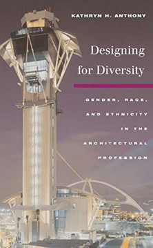 Picture of Designing for Diversity: Gender, Race, and Ethnicity in the Architectural Profession