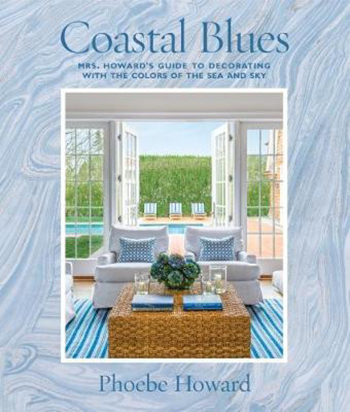 Picture of Coastal Blues: Mrs. Howard's Guide to Decorating with the Colors of the Sea and Sky