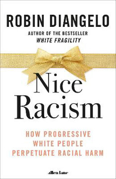 Picture of Nice Racism: How Progressive White People Perpetuate Racial Harm
