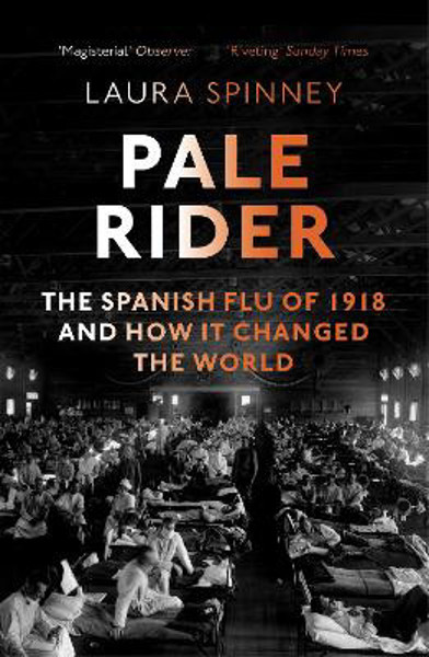 Picture of Pale Rider: The Spanish Flu of 1918 and How it Changed the World