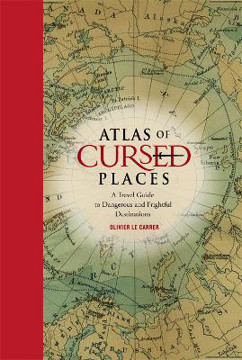 Picture of Atlas of Cursed Places: A Travel Guide to Dangerous and Frightful Destinations