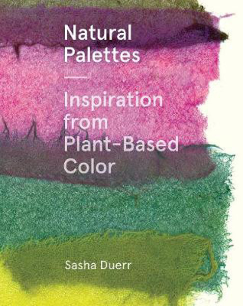 Picture of Natural Palettes: Inspiration from Plant-Based Color