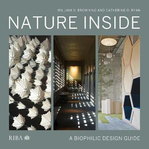 Picture of Nature Inside: A biophilic design guide