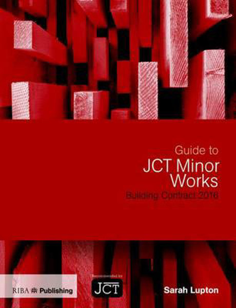 Picture of Guide to JCT Minor Works Building Contract 2016