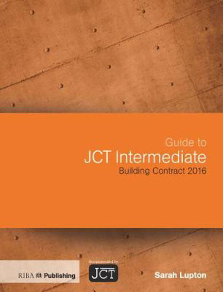 Picture of Guide to JCT Intermediate Building Contract 2016