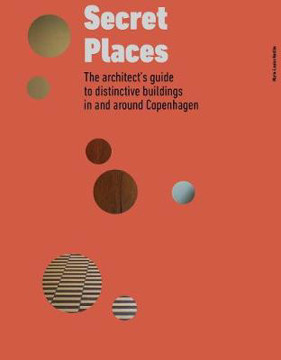 Picture of Secret Places: The architect's guide to distinctive buildings in and around Copenhagen