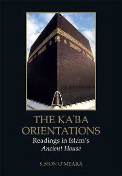Picture of Kaaba Orientations: Readings in Islam's Ancient House