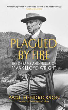 Picture of Plagued By Fire: The Dreams and Furies of Frank Lloyd Wright