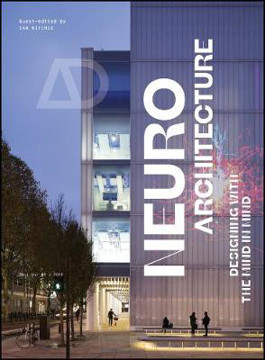 Picture of Neuroarchitecture: Designing with the Mind in Mind