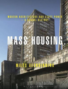 Picture of Mass Housing: Modern Architecture and State Power - a Global History
